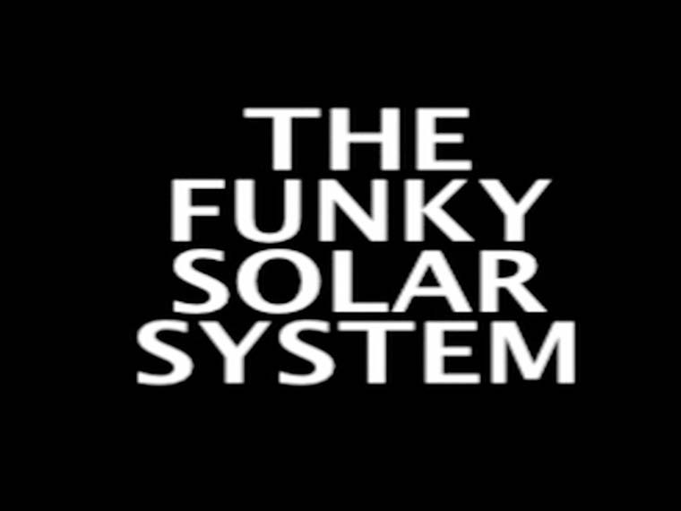 The Funky Solar System